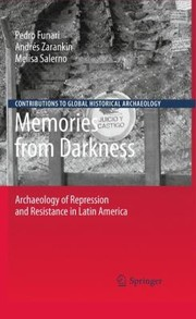 Cover of: Memories From Darkness Archaeology Of Repression And Resistance In Latin America