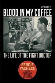 Cover of: Blood In My Coffee The Life Of The Fight Doctor
