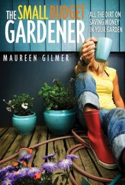 Cover of: The Small Budget Gardener