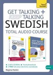 Cover of: Get Talking Keep Talking Swedish Total Audio Course
