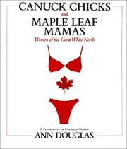 Cover of: Canuck chicks and maple leaf mamas