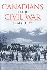 Cover of: Canadians in the Civil War | Claire Hoy