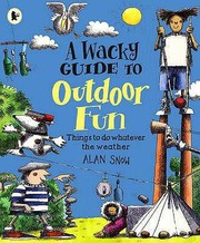 Cover of: A Wacky Guide To Outdoor Fun