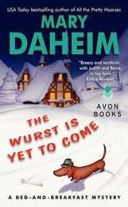Cover of: The Wurst Is Yet To Come A Bedandbreakfast Mystery