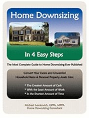 Cover of: Home Downsizing In Four Easy Steps The Most Complete Guide To Home Downsizing Ever Published