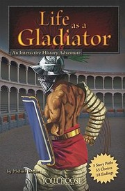 Cover of: Life As A Gladiator