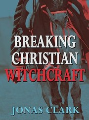 Cover of: Breaking Christian Witchcraft