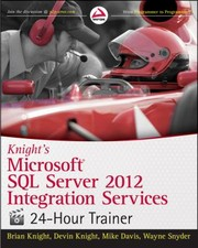 Cover of: Knights Microsoft Sql Server 2012 Integration Services 24hour Trainer
