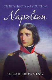 Cover of: The Boyhood and Youth of Napoleon