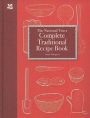 Cover of: National Trust Complete Traditional Recipe Book