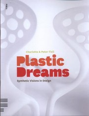 Cover of: Plastic Dreams Synthetic Visions In Design