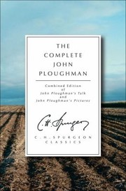 Cover of: The Complete John Ploughman John Ploughmans Talk And John Ploughmans Pictures