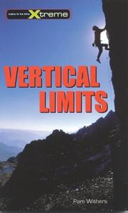 Cover of: Vertical Limits (Take It to the Xtreme) | Pam Withers
