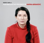 Cover of: Portraits In The Presence Of Marina Abramovic