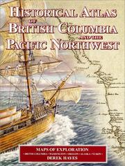Cover of: Historical Atlas of British Columbia and the Pacific Northwest