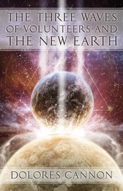 Cover of: The Three Waves of Volunteers and the New Earth