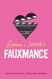 Cover of: Jenna  Jonahs Fauxmance by Emily Franklin Brendan Halpin