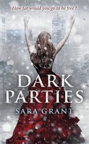 Cover of: Dark Parties by Sara Grant