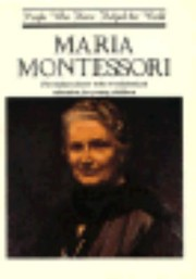 Cover of: Maria Montessori The Italian Doctor Who Revolutionized Education For Young Children