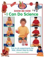 Cover of: I Can Do Science Funtodo Experiments For Kids Shown Step By Step