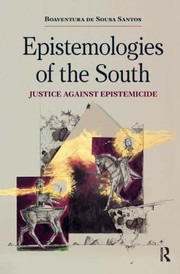 Cover of: Epistemologies Of The South Justice Against Epistemicide