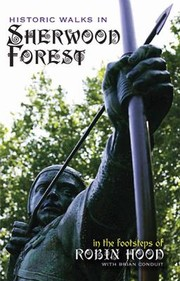 Cover of: Historic Walks In Sherwood Forest In The Footsteps Of Robin Hood