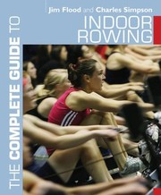 Cover of: The Complete Guide To Indoor Rowing