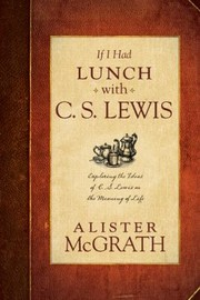 Cover of: If I Had Lunch with C S Lewis