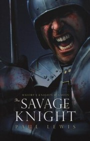 Cover of: The Savage Knight Malorys Knights Of Albion