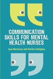 Cover of: Communication Skills For Mental Health Nurses
