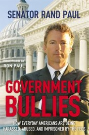 Cover of: Government Bullies How Everyday Americans Are Being Harassed Abused And Imprisoned By The Feds