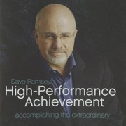 Cover of: Dave Ramseys Highperformance Achievement Accomplishing The Extraordinary