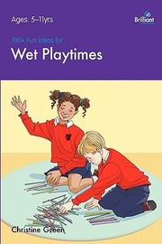 Cover of: 100 Fun Ideas for Wet Playtimes That Are Easy to Prepare and That Children Will Love