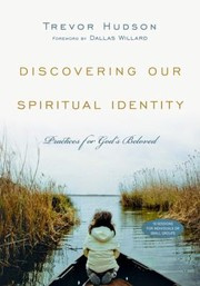 Cover of: Discovering Our Spiritual Identity Practices For Gods Beloved