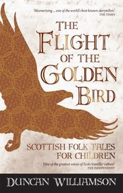 Cover of: The Flight Of The Golden Bird Scottish Folk Tales For Children