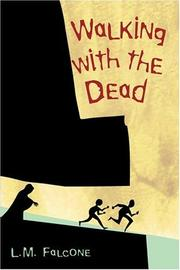 Cover of: Walking with the Dead | L.M Falcone