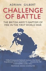 Cover of: Challenge Of Battle The Real Story Of The British Army In 1914