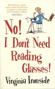 Cover of: No I Dont Need Reading Glasses