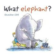 Cover of: What Elephant?