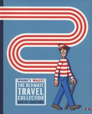 Cover of: Wheres Wally The Ultimate Travel Collection