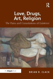Cover of: Love The Pains And Consolations Of Existence