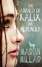 Cover of: The Anxiety of Kalix the Werewolf