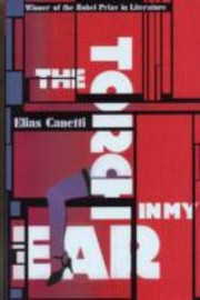 Cover of: The Torch in My Ear Elias Canetti