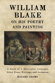 Cover of: William Blake On His Poetry And Painting A Study Of A Descriptive Catalogue Other Prose Writings And Jerusalem