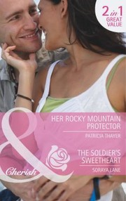 Cover of: Her Rocky Mountain Protector  The Soldiers Sweetheart