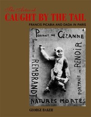 Cover of: The Artwork Caught By The Tail Francis Picabia And Dada In Paris