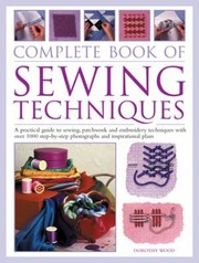 Cover of: Sewing Techniques The Complete Stepbystep Handbook A Practical Guide To Sewing Patchwork And Embroidery With Howto Instruction Creative Projects And A Directory Of Stitches