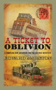 Cover of: A Ticket To Oblivion A Railway Detective Novel
