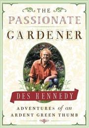 Cover of: The Passionate Gardener: Adventures of an Ardent Green Thumb