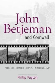 Cover of: John Betjeman And Cornwall The Celebrated Cornish Nationalist